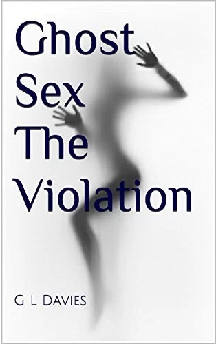 Ghost sex: The violation