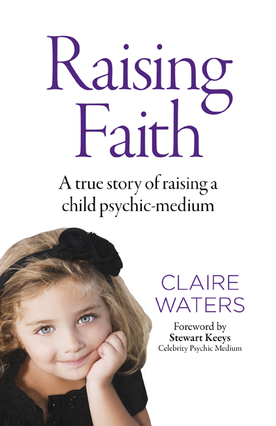Raising faith - The True story of raising a child psychic medium