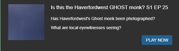 Is there a ghostly monk wandering the darkened street of haverfordwest?